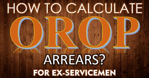 HOW TO CALCUATE OROP ARREARS