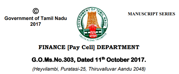 TN 7th CPC – Finance (Pay Cell) Department G.O.No.303 Dated 11.10.2017